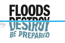 """UK National Flood Action Campaign – """"Floods Destroy – Be Prepared"""""""